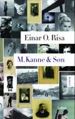"""M. Kanne & Søn - roman"" av Einar O. Risa"