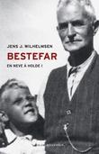 """""""Bestefar - en neve å holde i"""" av Jens Jonathan Wilhelmsen"""