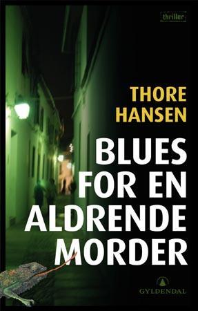 """""""Blues for en aldrende morder - en thriller"""" av Thore Hansen"""