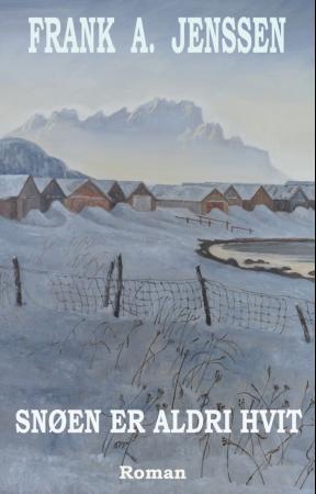"""""""Snøen er aldri hvit"""" av Frank A. Jenssen"""