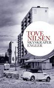 """""""Skyskraperengler - roman"""" av Tove Nilsen"""