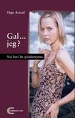 """""""Gal - jeg? - nei, bare litt spiseforstyrret"""" av Hege Arstad"""