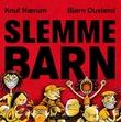 """""""Slemme barn"""" av Knut Nærum"""