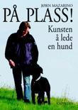 """""""På plass! - kunsten å lede en hund"""" av Jørn Mazarino"""