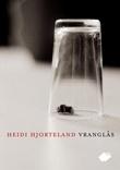 """""""Vranglås - noveller"""" av Heidi Hjorteland"""