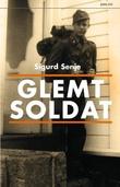 """Glemt soldat - historien om Wolfgang, norsk østfrontsoldat"" av Sigurd Senje"
