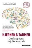 """""""Hjernen og tarmen - om kroppens skjulte samtale"""" av Emeran Mayer"""