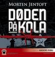 """""""Døden på Kola"""" av Morten Jentoft"""