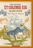"""""""Et Columbi egg og andre uttrykk - bruk, bakgrunn, betydning"""" av Kjell Ivar Vannebo"""