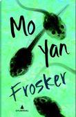 """Frosker"" av Yan Mo"