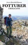 """""""Fotturer i Rogaland"""" av Sverre Ramdahl Ranum"""