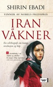 """""""Iran våkner - en beretning om revolusjon og håp"""" av Shirin Ebadi"""