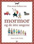 """""""Den store boken om mormor og de åtte ungene"""" av Anne-Cath. Vestly"""