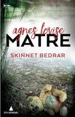 """""""Skinnet bedrar - kriminalroman"""" av Agnes Lovise Matre"""