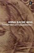 """""""Sommernattsdrømmen - roman"""" av Anna Bache-Wiig"""