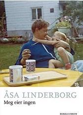 """""""Meg eier ingen"""" av Åsa Linderborg"""