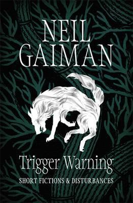 """""""Trigger warning - short fictions and disturbances"""" av Neil Gaiman"""