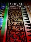 """""""Fundamentalismenes kamp - korstog, hellig krig og det moderne"""" av Tariq Ali"""