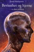 """""""Bevissthet og hjerne et uløst problem"""" av Trond Skaftnesmo"""
