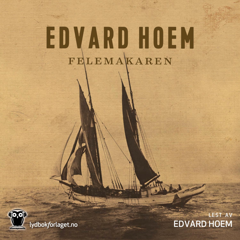 """""""Felemakaren - roman"""" av Edvard Hoem"""