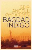 """Bagdad indigo"" av Geir Angell Øygarden"
