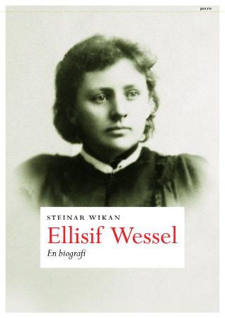 """Ellisif Wessel - en biografi"" av Steinar Wikan"