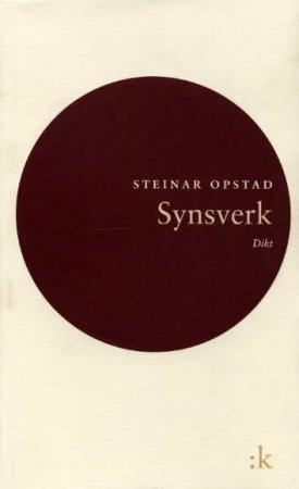 """Synsverk - dikt"" av Steinar Opstad"