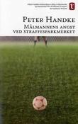 """""""Målmannens angst ved straffesparkmerket"""" av Peter Handke"""