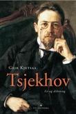 """""""Anton Tsjekhov - liv og diktning"""" av Geir Kjetsaa"""