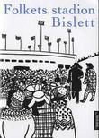 """""""Folkets stadion. Bislett"""" av Dag Solstad"""
