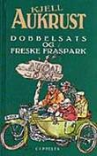 """""""Dobbelsats og freske fraspark - en vinterhistorie fra Simen, Bonden og Bror min"""" av Kjell Aukrust"""