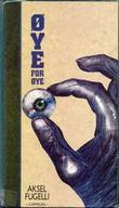 """""""Øye for øye"""" av Aksel Fugelli"""