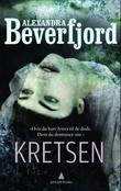 """""""Kretsen - kriminalroman"""" av Alexandra Beverfjord"""