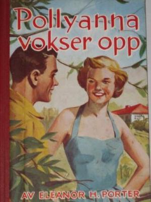 """""""Pollyanna vokser opp"""" av Eleanor H. Porter"""