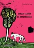"""""""Dragen, slangen og mandarintreet"""" av Annette Herzog"""