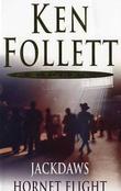 """""""Jackdaws ; Hornet flight"""" av Ken Follett"""