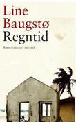 """""""Regntid - roman"""" av Line Baugstø"""