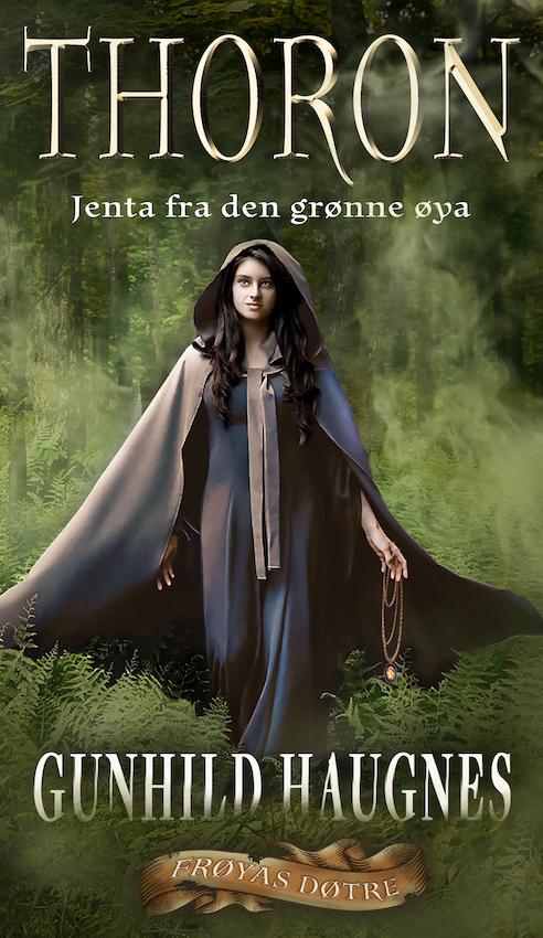"""""""Thoron - jenta fra den grønne øya"""" av Gunhild M. Haugnes"""