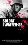 """Soldat i Waffen SS"" av Johann Voss"