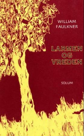 """Larmen og vreden"" av William Faulkner"