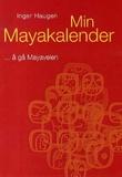 """""""Min mayakalender - å gå mayaveien"""" av Inger Haugen"""