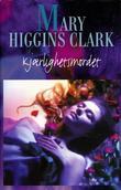 """Kjærlighetsmordet"" av Mary Higgins Clark"