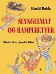 """""""Roald Dahls slyngelmat og ramperetter"""" av Roald Dahl"""