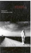 """""""Hvitt porselen - roman"""" av Susanne Agerholm"""