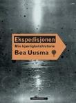 """""""Ekspedisjonen - min kjærlighetshistorie"""" av Bea Uusma"""