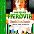 """""""Buddhas barn en reise blant mennesker"""" av Torbjørn Færøvik"""