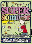 """""""Supersommer ...eller? - (den sommeren da ingenting ble HELT som det skulle...)"""" av Nina Elisabeth Grøntvedt"""