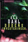 """""""Dødens investeringer"""" av Kjell Ola Dahl"""