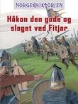 """""""Håkon den gode og slaget ved Fitjar"""" av Kim Hjardar"""