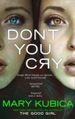 """Don't you cry"" av Mary Kubica"